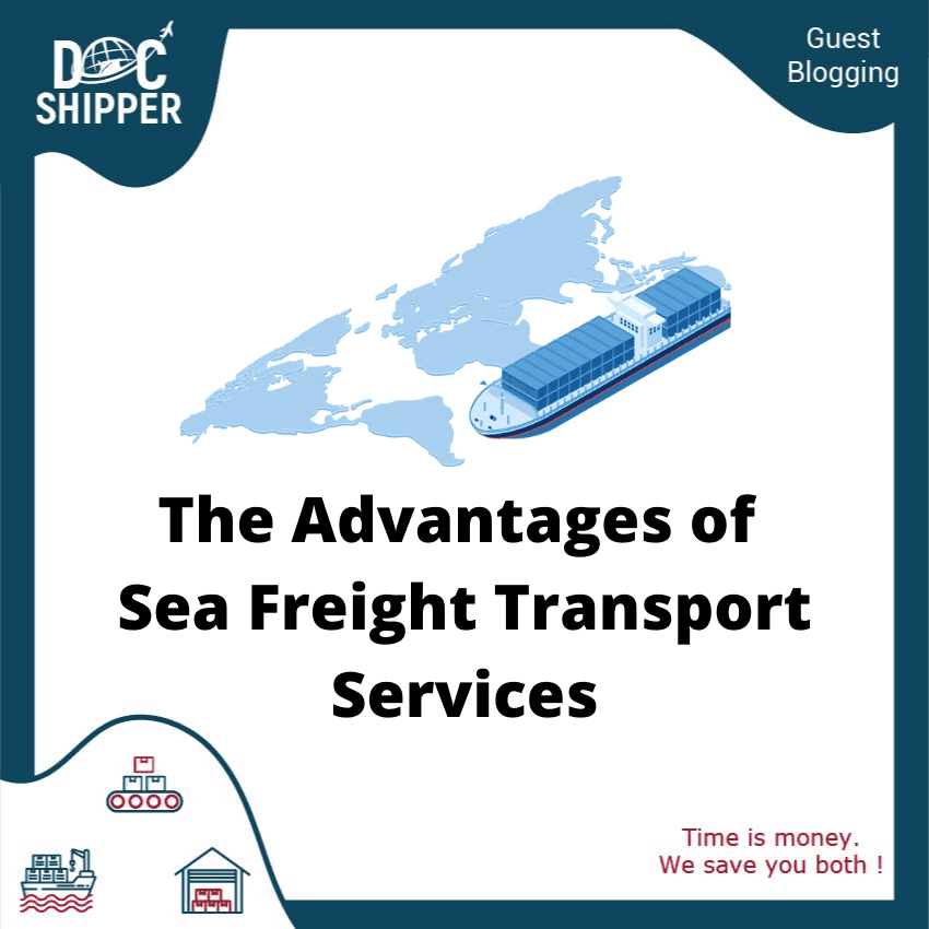 The Advantages of Sea Freight Transport Services
